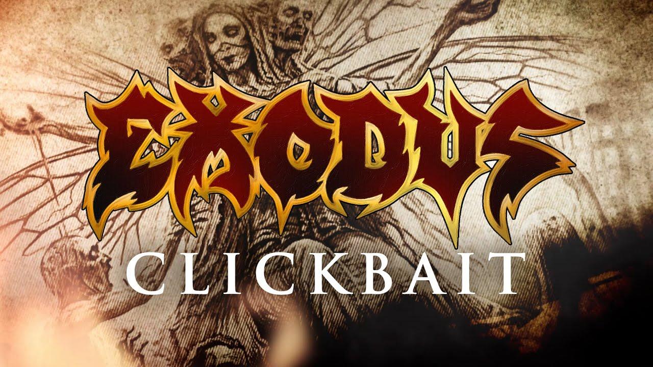 Exodus - Clickbait