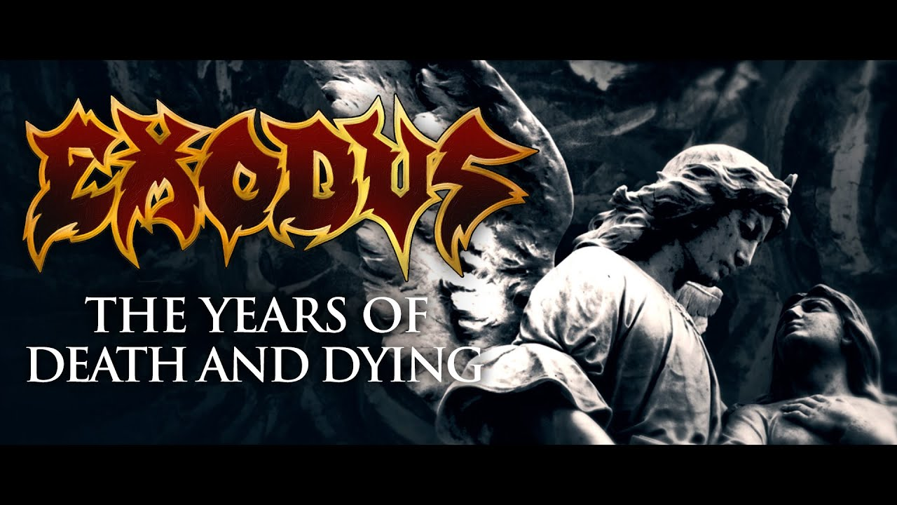 EXODUS - The Years of Death and Dying
